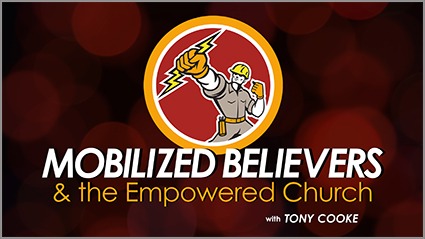 Mobilized Believers and the Empowered Church