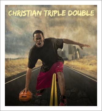 The Christian Triple Double