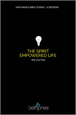The Spirit Empowered Life by Beth Jones