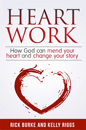 HeartWork: How God Can Mend Your Heart and Change Your Story
