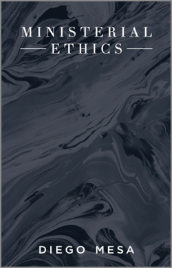 Ministerial Ethics by Diego Mesa