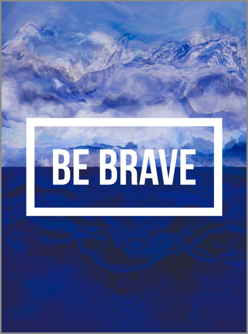 Be Brave by Lisa Cooke