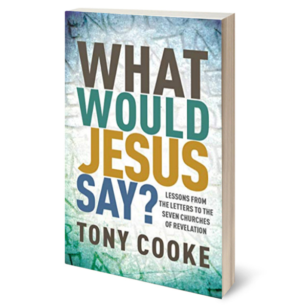 What Would Jesus Say? by Tony Cooke